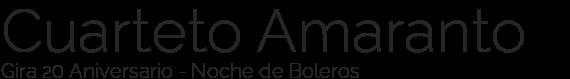 Cuarteto Amaranto - Gira 20 Aniversario - Noche de Boleros