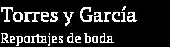 Torres & García - Reportajes de boda