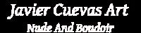 Javier Cuevas Art - Nu et Boudoir