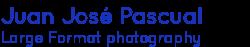 Juan José Pascual  - Large Format photography