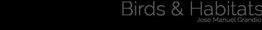Birds & Habitats - Jose Manuel Grandío